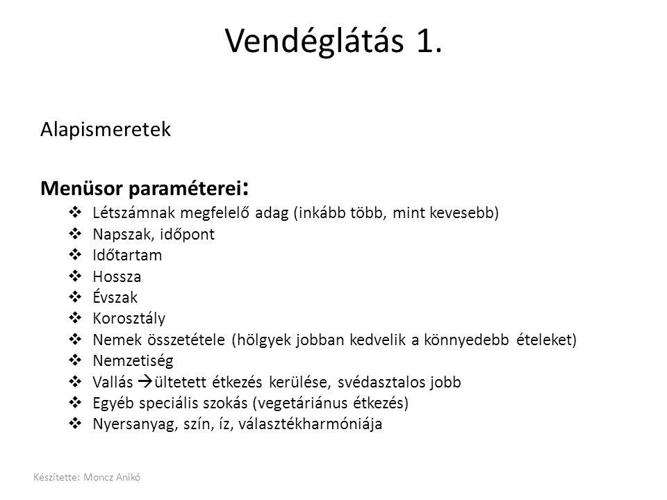Vendéglátás 1. Alapismeretek Menüsor paraméterei :  Létszámnak megfelelő adag (inkább több, mint kevesebb)  Napszak, időpont  Időtartam  Hossza 