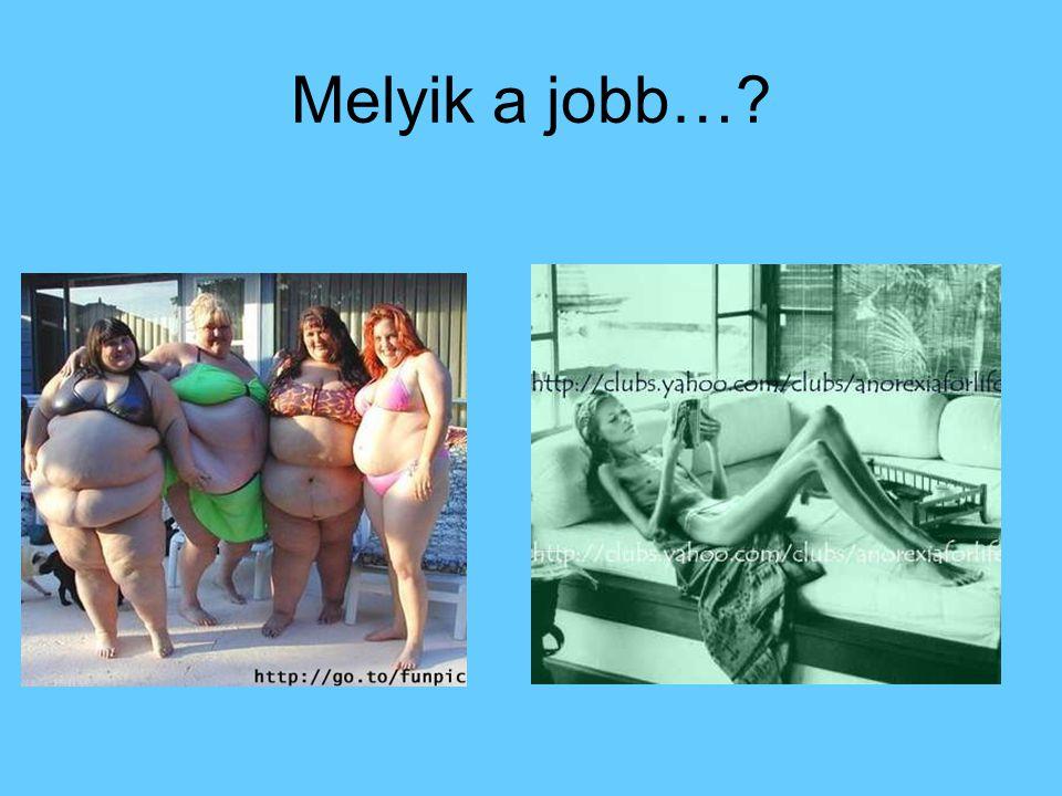 Melyik a jobb…?