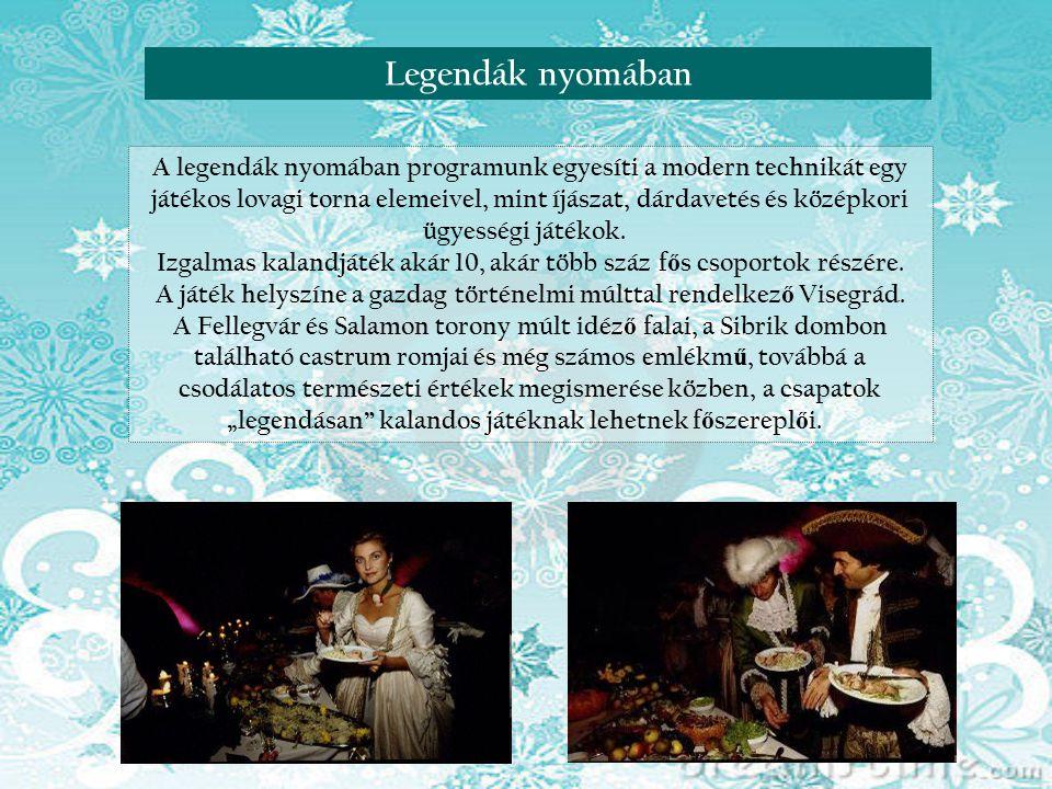 Reneszánsz nap VisegrádonLegendák nyomában A legendák nyomában programunk egyesíti a modern technikát egy játékos lovagi torna elemeivel, mint íjászat, dárdavetés és középkori ügyességi játékok.