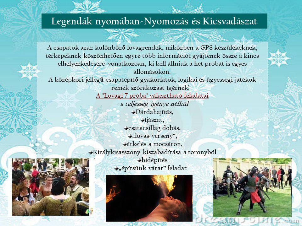 Reneszánsz nap VisegrádonLegendák nyomában-Nyomozás és Kicsvadászat A csapatok azaz különböz ő lovagrendek, miközben a GPS készülékeknek, térképeknek