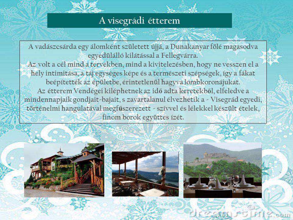 A visegrádi étterem A vadászcsárda egy álomként született újjá, a Dunakanyar fölé magasodva egyedülálló kilátással a Fellegvárra.