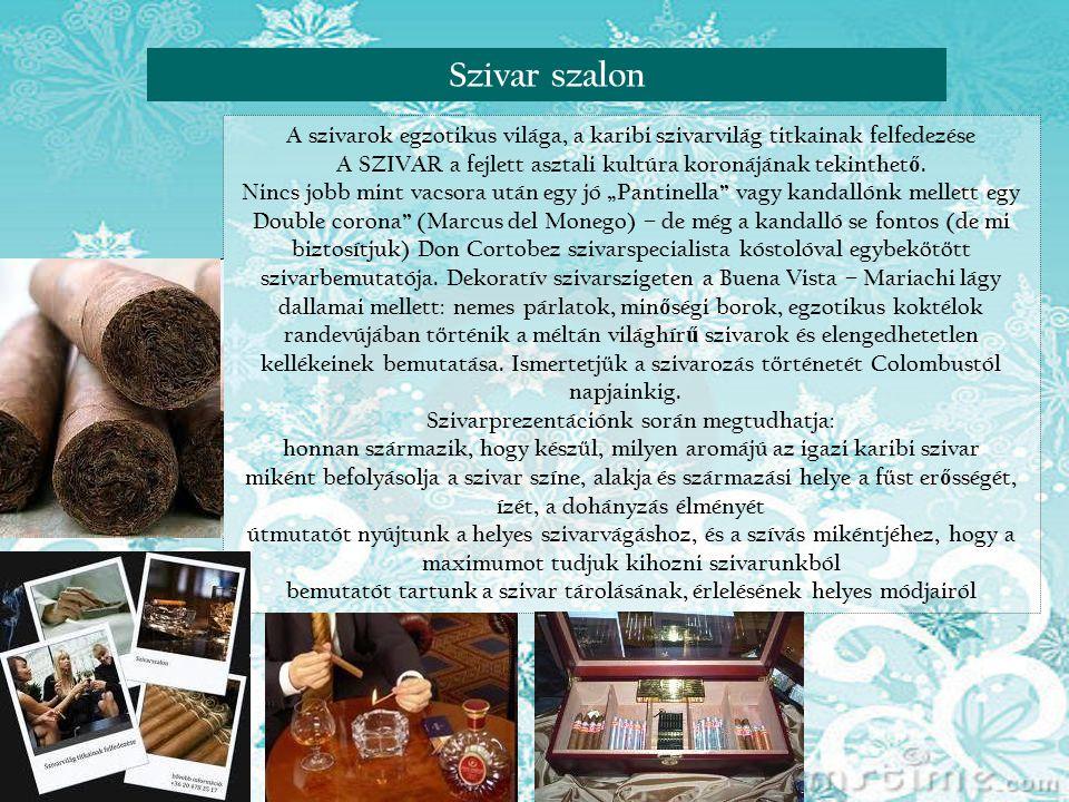 Reneszánsz nap VisegrádonSzivar szalon A szivarok egzotikus világa, a karibi szivarvilág titkainak felfedezése A SZIVAR a fejlett asztali kultúra koronájának tekinthet ő.