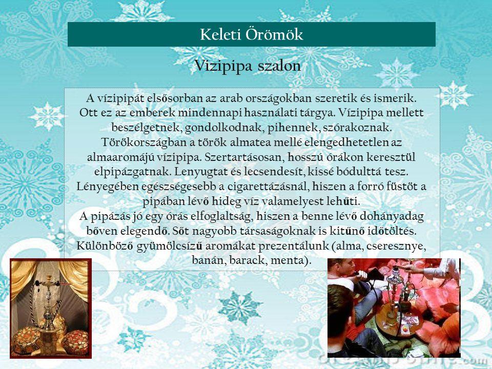Reneszánsz nap VisegrádonKeleti Örömök A vízipipát els ő sorban az arab országokban szeretik és ismerik.