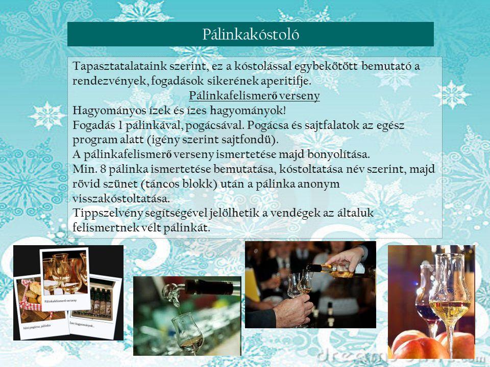 Reneszánsz nap Visegrádon Pálinkakóstoló Tapasztatalataink szerint, ez a kóstolással egybekötött bemutató a rendezvények, fogadások sikerének aperitif
