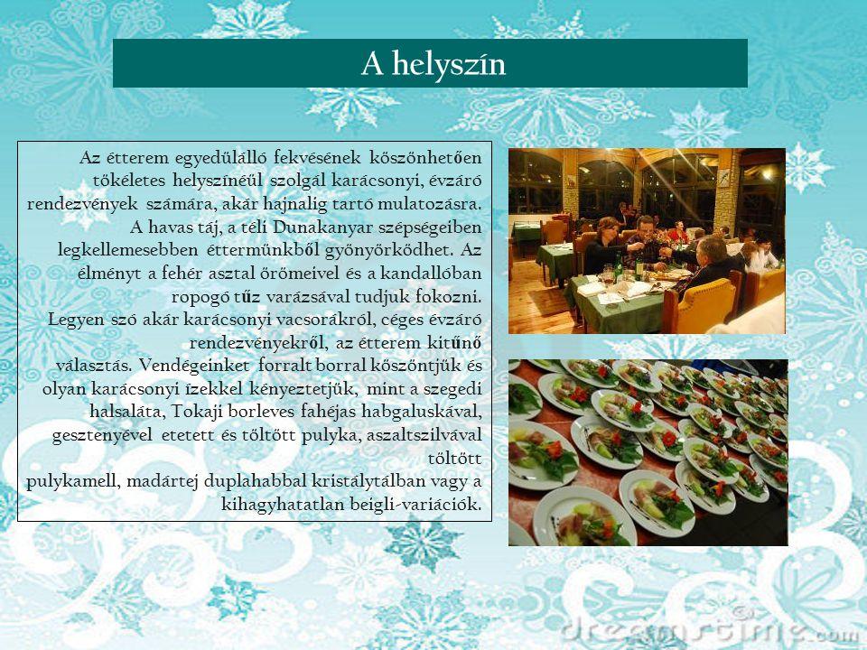 Az étterem egyedülálló fekvésének köszönhet ő en tökéletes helyszínéül szolgál karácsonyi, évzáró rendezvények számára, akár hajnalig tartó mulatozásr