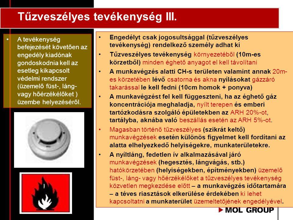 Tűzveszélyes tevékenység III. •Engedélyt csak jogosultsággal (tűzveszélyes tevékenység) rendelkező személy adhat ki •Tűzveszélyes tevékenység környeze