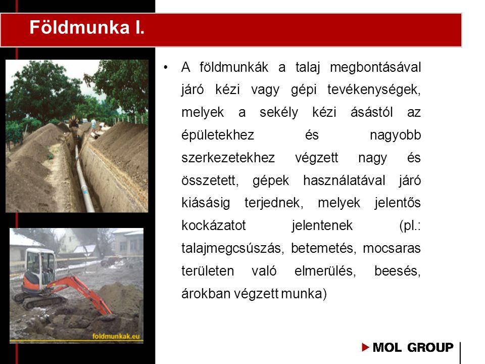 Földmunka I. •A földmunkák a talaj megbontásával járó kézi vagy gépi tevékenységek, melyek a sekély kézi ásástól az épületekhez és nagyobb szerkezetek