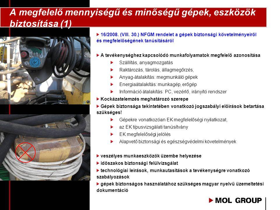 16/2008. (VIII. 30.) NFGM rendelet a gépek biztonsági követelményeiről és megfelelőségének tanúsításáról A tevékenységhez kapcsolódó munkafolyamatok m