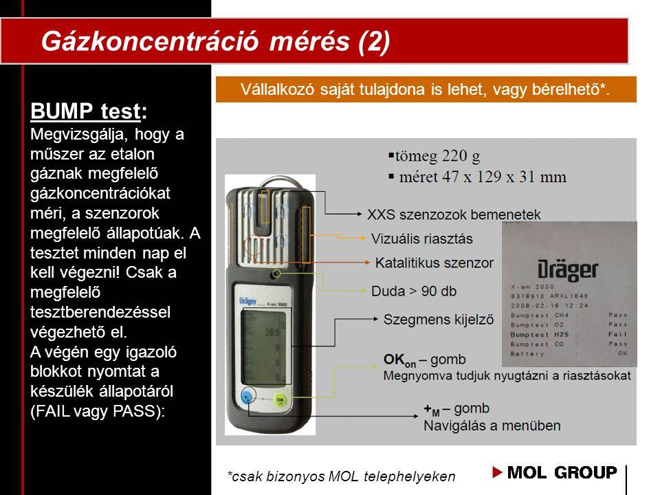 Gázkoncentráció mérés (2) BUMP test: Megvizsgálja, hogy a műszer az etalon gáznak megfelelő gázkoncentrációkat méri, a szenzorok megfelelő állapotúak.