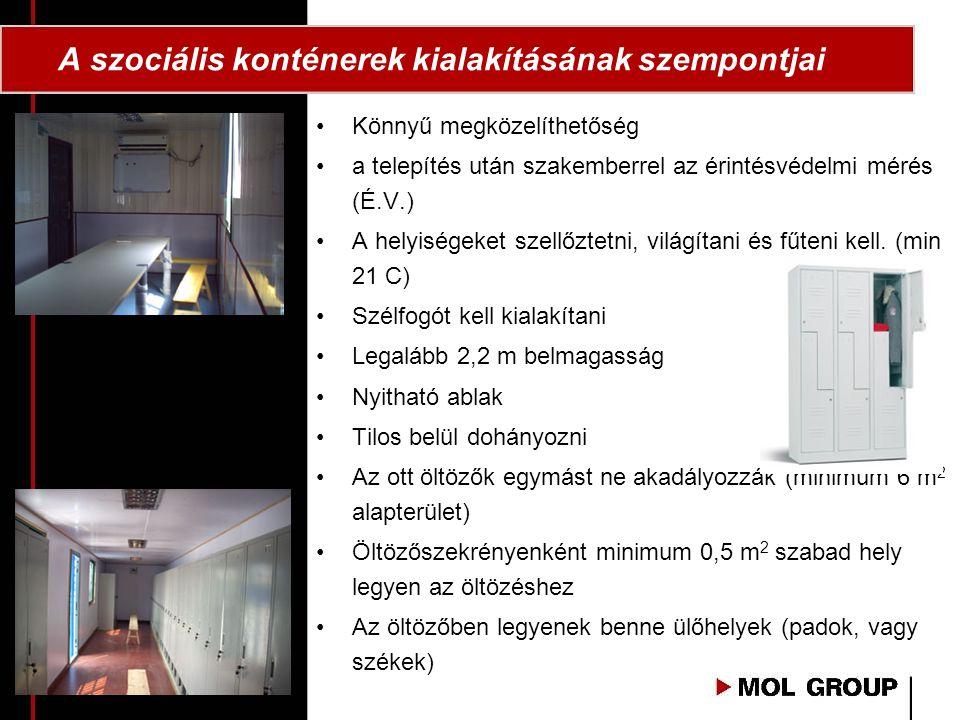 A szociális konténerek kialakításának szempontjai •Könnyű megközelíthetőség •a telepítés után szakemberrel az érintésvédelmi mérés (É.V.) •A helyiségeket szellőztetni, világítani és fűteni kell.