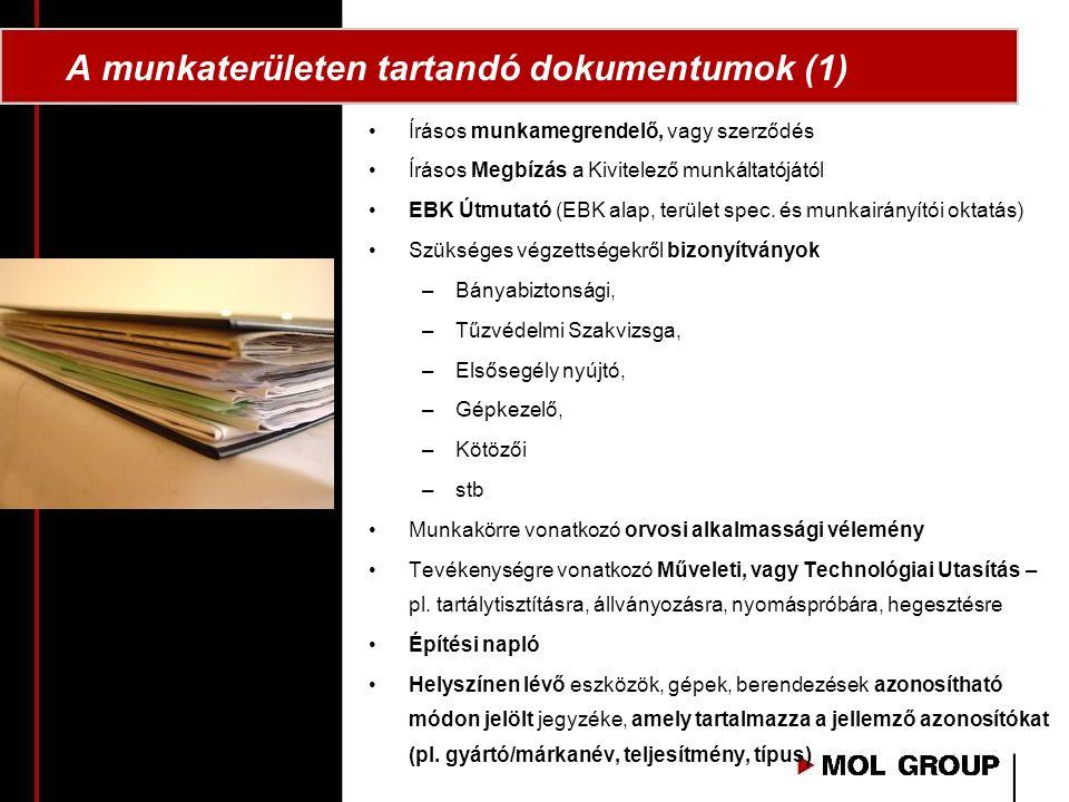 A munkaterületen tartandó dokumentumok (1) •Írásos munkamegrendelő, vagy szerződés •Írásos Megbízás a Kivitelező munkáltatójától •EBK Útmutató (EBK alap, terület spec.