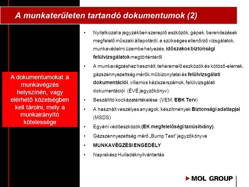 A munkaterületen tartandó dokumentumok (2) •Nyilatkozat a jegyzékben szereplő eszközök, gépek, berendezések megfelelő műszaki állapotáról, a szükséges