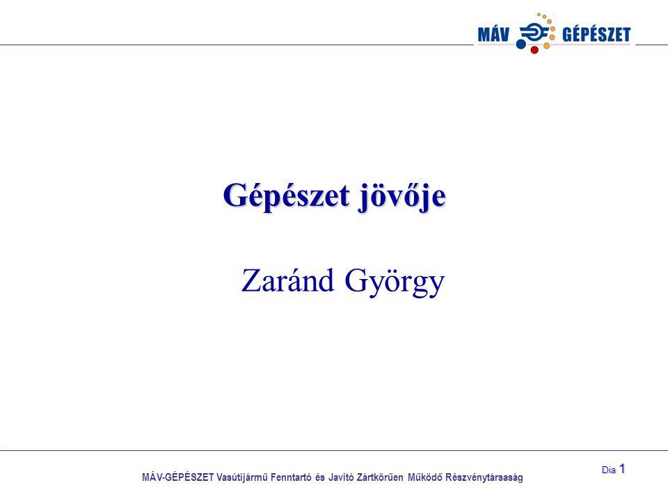 MÁV-GÉPÉSZET Vasútijármű Fenntartó és Javító Zártkörűen Működő Részvénytársaság Dia 2 MÁV-GÉPÉSZET helye a vasútban MÁV- GÉPÉSZET Zrt.