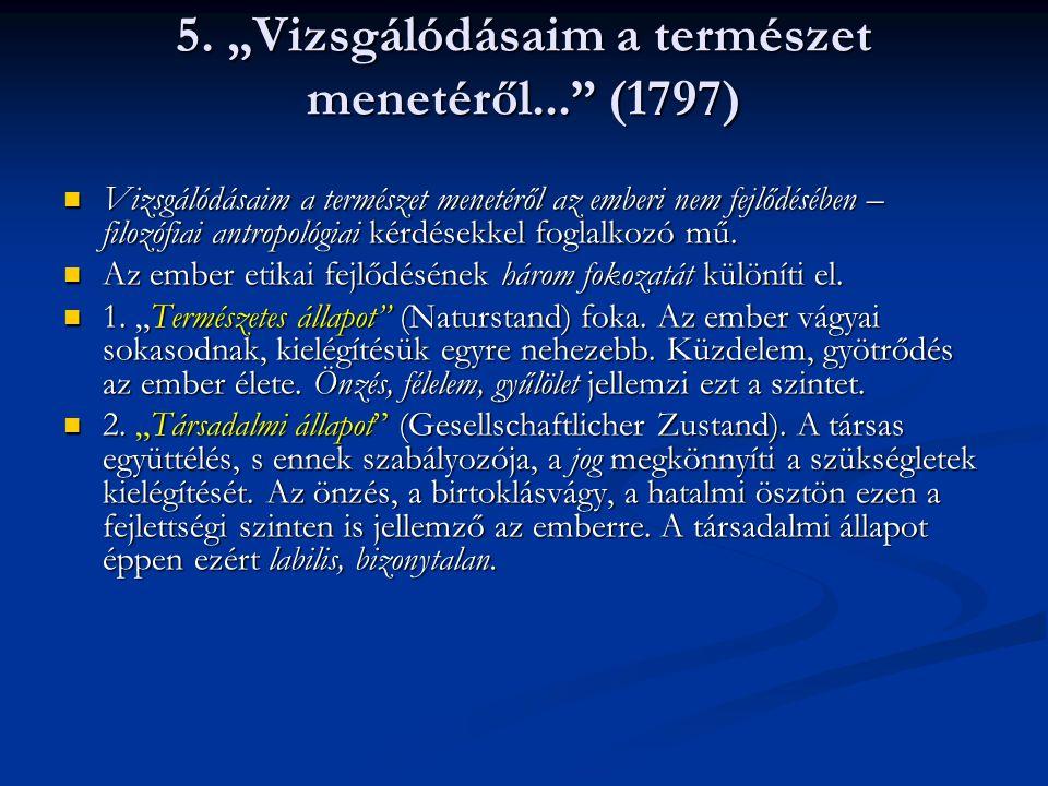 """ 3.Csak a """"tiszta erkölcs (Sittlicher Zustand) állapota nyújt az ember számára harmóniát."""