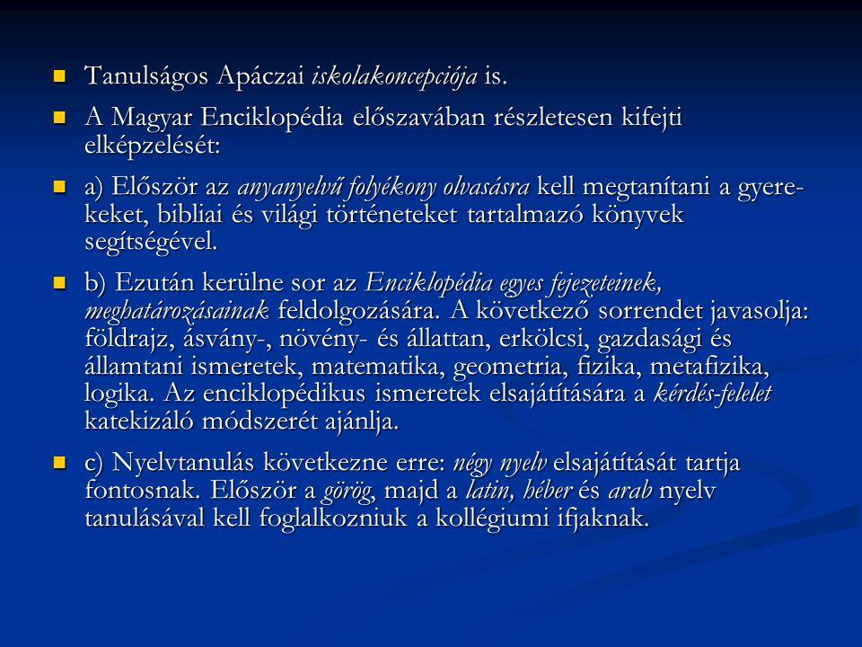A műveltség elsajátításáról (De studio sapientiae)  1654 januárjában Gyulafehérvárott mondott beköszöntő beszédében Apáczai a tanulmányok sorrendjével is foglalkozott.