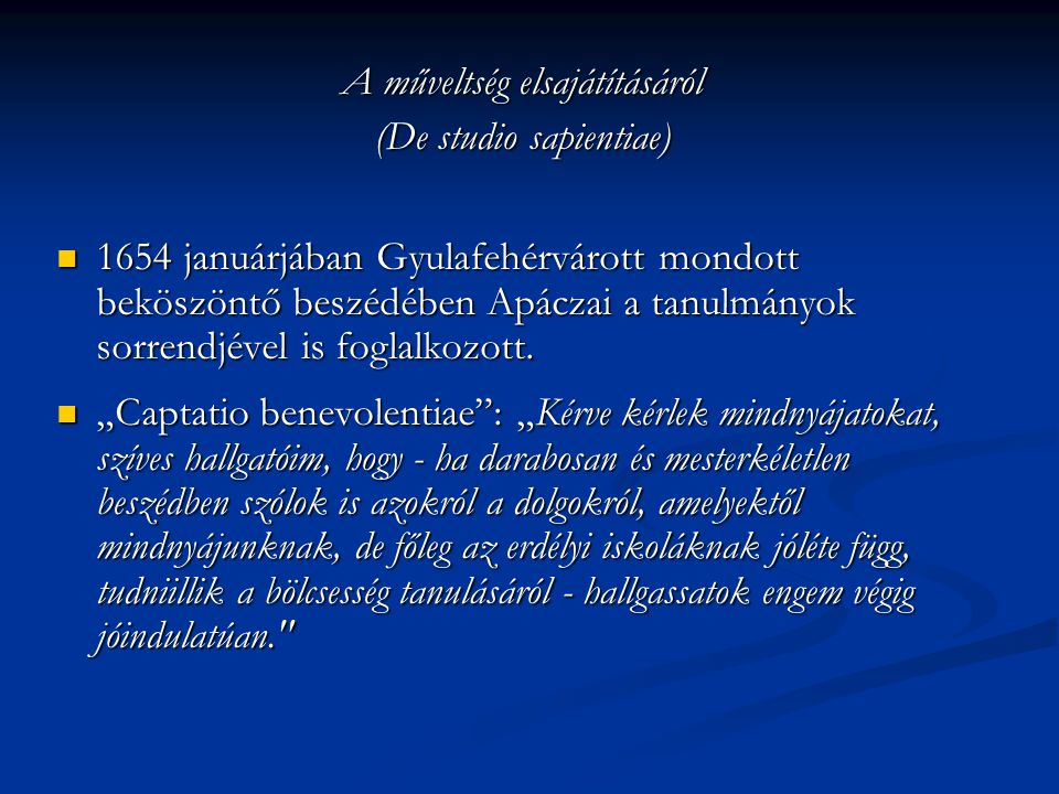  A hagyományos kollégium szerkezetét kívánta korszerűsíteni, amikor a gyulafehérvári iskola tanulmányi rendjét a következőképpen vázolta fel:  Első szint: magyar nyelvű olvasás és írás, majd latin, görög, héber nyelvű olvasás és írástanulás.
