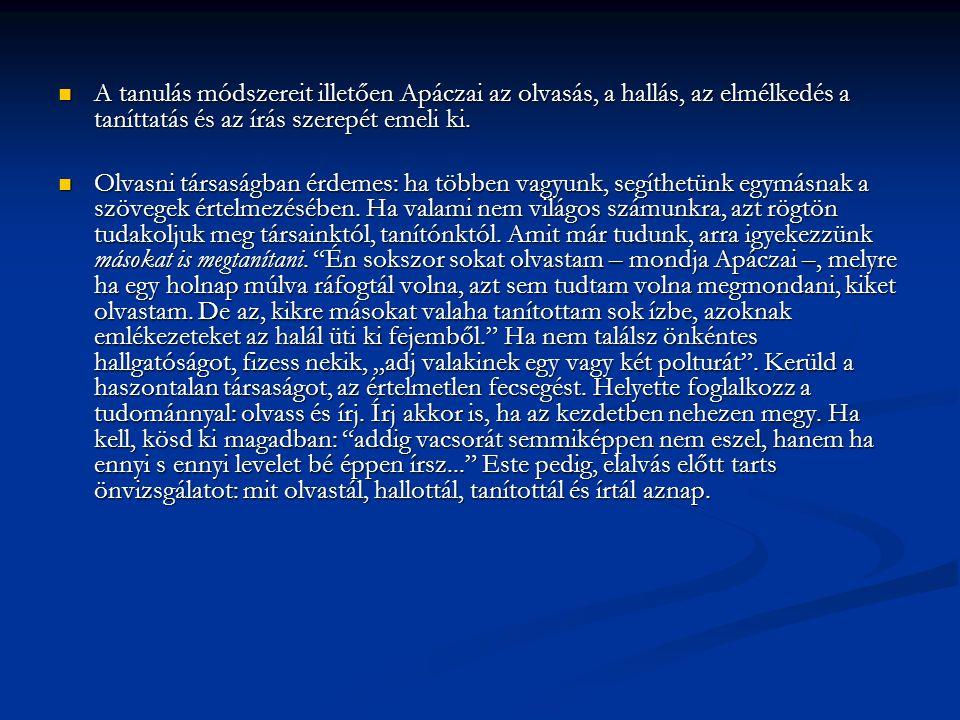  Az iskolák szervezésének nagy szükségességéről (De summa scholarum necessitate)  Gyulafehérvárról elűzetvén, a kolozsvári partikuláris iskolába kerülése alkalmából mondta Apáczai ezt a latin nyelvű beköszöntő beszédét 1656 novemberében.