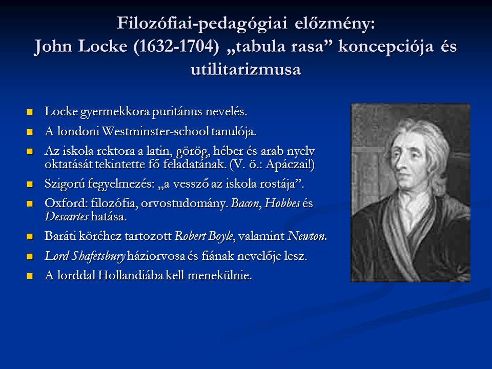 """Some thoughts concerning education (Gondolatok a nevelésről, 1693)  """"… a' neveléstől vagyon, mellyből származik az Emberekbe való nagy külömbség."""