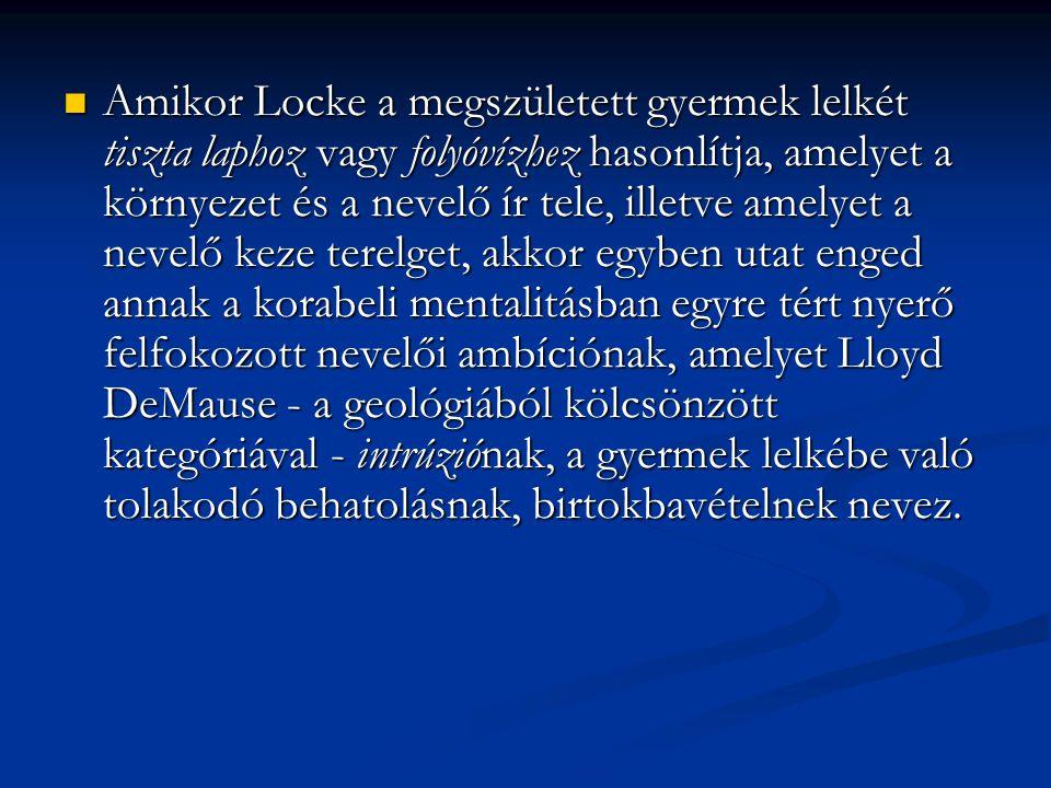  Locke nevelésről alkotott gondolatainak számos eleme származik a puritanizmus eszmevilágából.