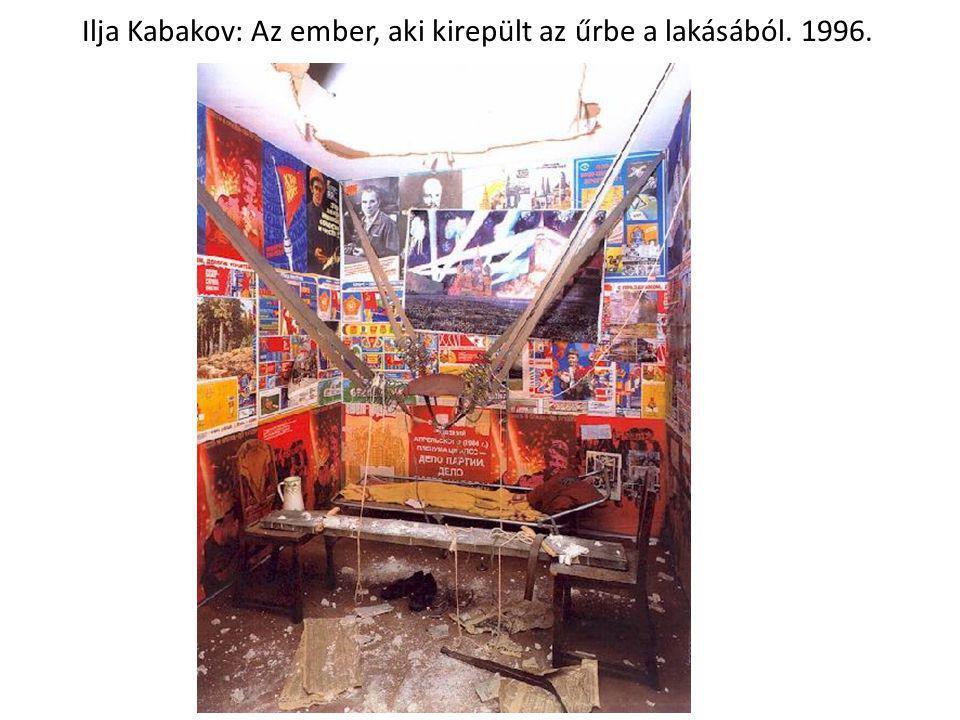 Ilja Kabakov: Az ember, aki kirepült az űrbe a lakásából. 1996.