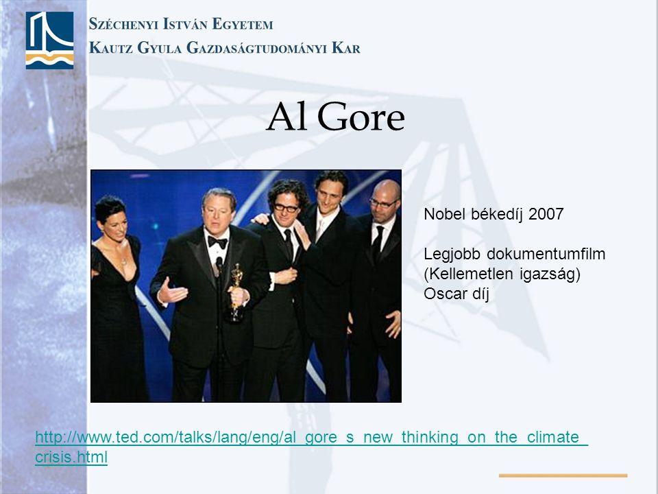 Al Gore http://www.ted.com/talks/lang/eng/al_gore_s_new_thinking_on_the_climate_ crisis.html Nobel békedíj 2007 Legjobb dokumentumfilm (Kellemetlen ig