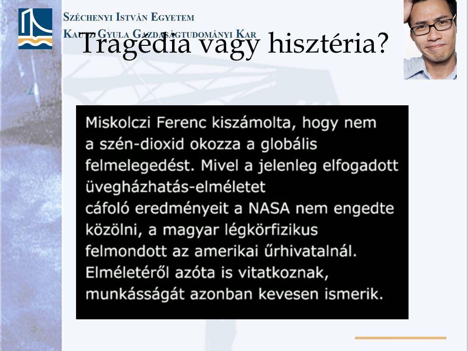 Tragédia vagy hisztéria? /