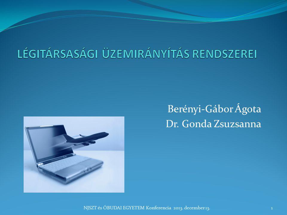 Berényi-Gábor Ágota Dr. Gonda Zsuzsanna NJSZT és ÓBUDAI EGYETEM Konferencia 2013. december 13.1