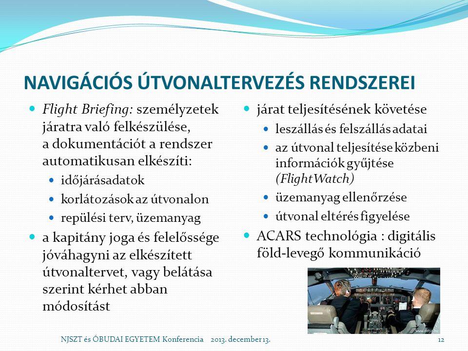 NAVIGÁCIÓS ÚTVONALTERVEZÉS RENDSZEREI  Flight Briefing: személyzetek járatra való felkészülése, a dokumentációt a rendszer automatikusan elkészíti: 