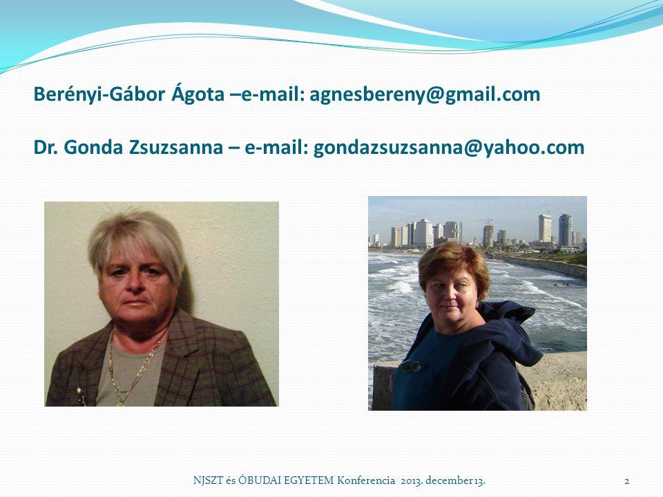 Berényi-Gábor Ágota –e-mail: agnesbereny@gmail.com Dr. Gonda Zsuzsanna – e-mail: gondazsuzsanna@yahoo.com NJSZT és ÓBUDAI EGYETEM Konferencia 2013. de