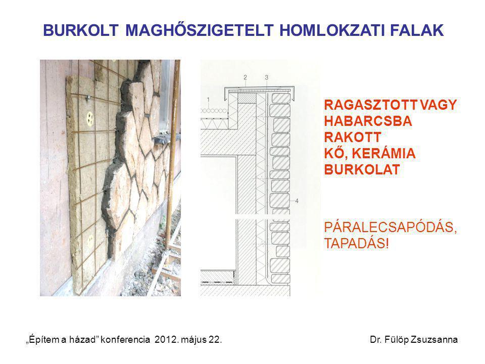 """BURKOLT MAGHŐSZIGETELT HOMLOKZATI FALAK RAGASZTOTT VAGY HABARCSBA RAKOTT KŐ, KERÁMIA BURKOLAT PÁRALECSAPÓDÁS, TAPADÁS! """"Építem a házad"""" konferencia 20"""