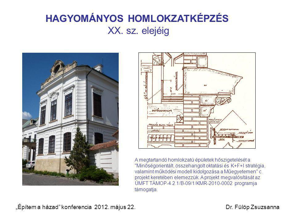 HAGYOMÁNYOS HOMLOKZATKÉPZÉS XX. sz. elejéig A megtartandó homlokzatú épületek hőszigetelését a