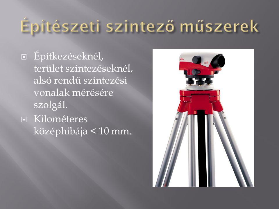  Építkezéseknél, terület szintezéseknél, alsó rendű szintezési vonalak mérésére szolgál.  Kilométeres középhibája < 10 mm.