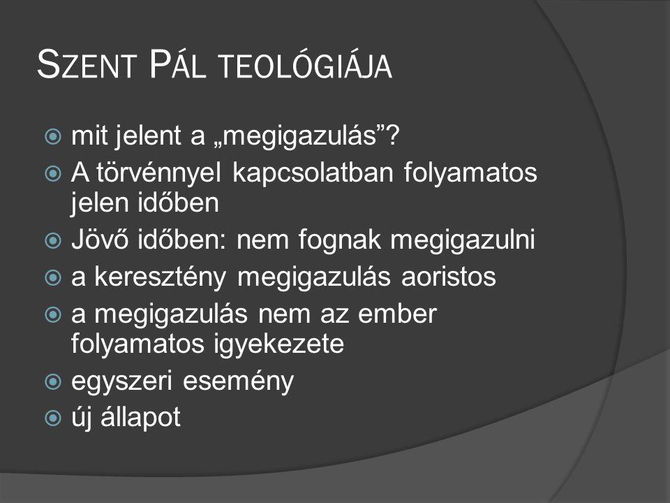 """S ZENT P ÁL TEOLÓGIÁJA  mit jelent a """"megigazulás ."""