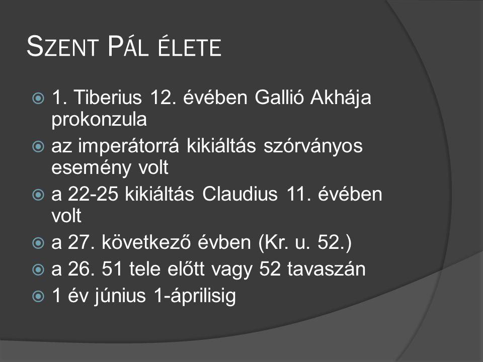 S ZENT P ÁL ÉLETE  1.Tiberius 12.