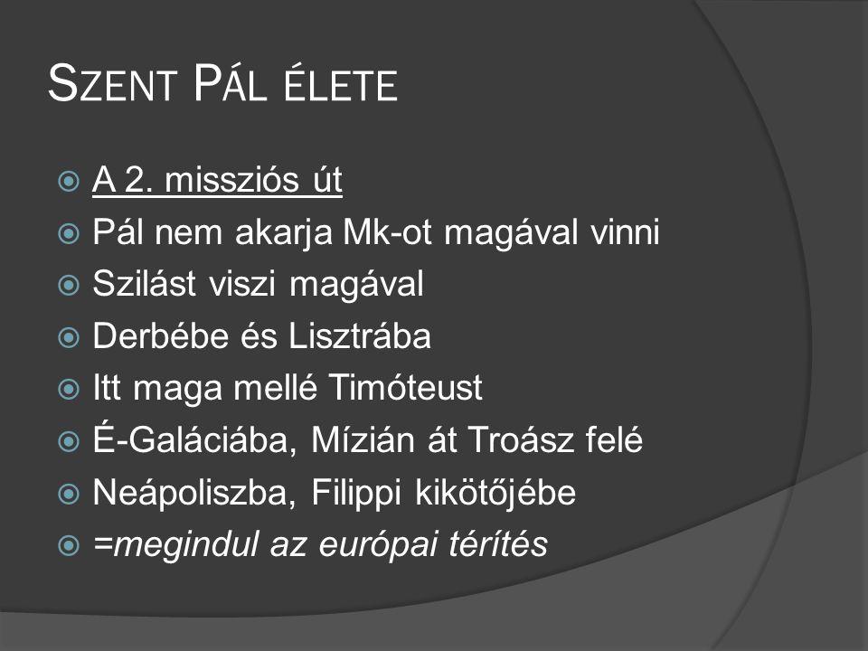 S ZENT P ÁL ÉLETE  A 2.
