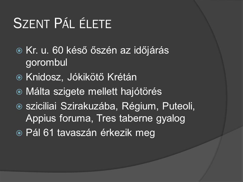S ZENT P ÁL ÉLETE  Kr.u.