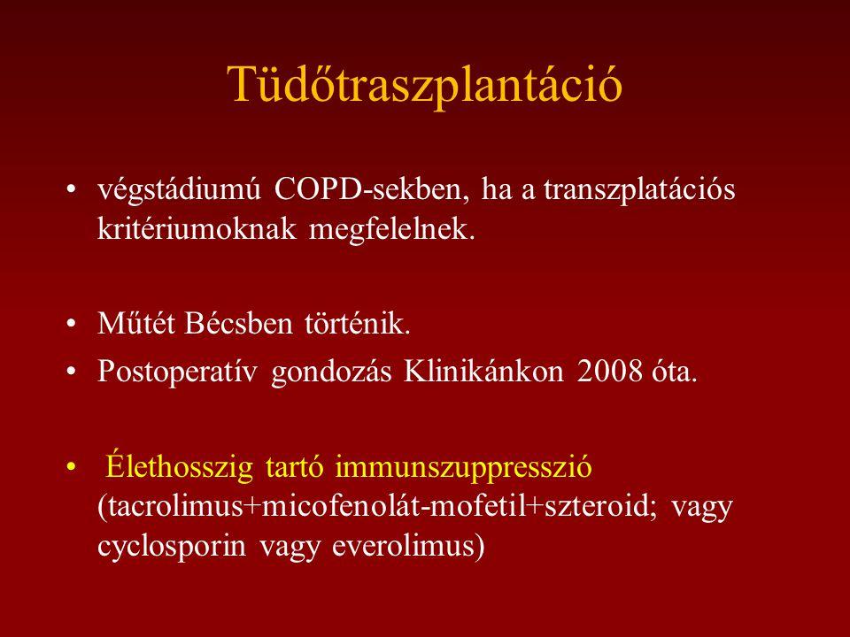 Tüdőtraszplantáció •végstádiumú COPD-sekben, ha a transzplatációs kritériumoknak megfelelnek.