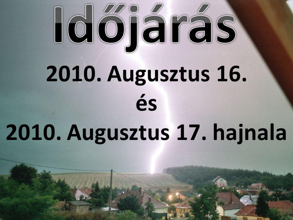 2010. Augusztus 16. és 2010. Augusztus 17. hajnala