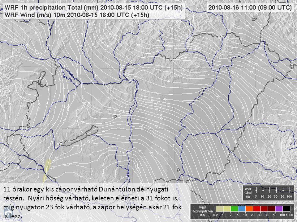 11 órakor egy kis zápor várható Dunántúlon délnyugati részén. Nyári hőség várható, keleten elérheti a 31 fokot is, míg nyugaton 23 fok várható, a zápo