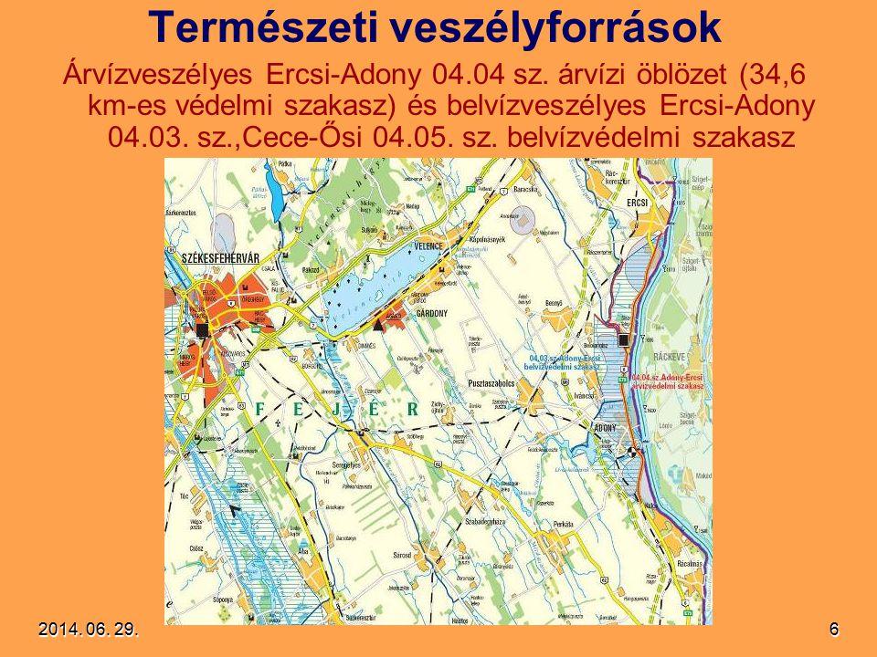 2014. 06. 29.2014. 06. 29.2014. 06. 29.6 Természeti veszélyforrások Árvízveszélyes Ercsi-Adony 04.04 sz. árvízi öblözet (34,6 km-es védelmi szakasz) é