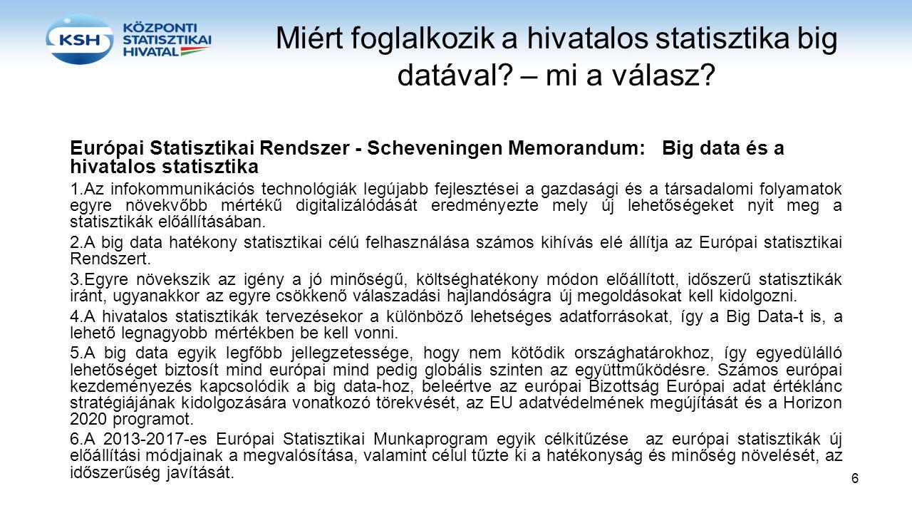 Miért foglalkozik a hivatalos statisztika big datával? – mi a válasz? Európai Statisztikai Rendszer - Scheveningen Memorandum: Big data és a hivatalos