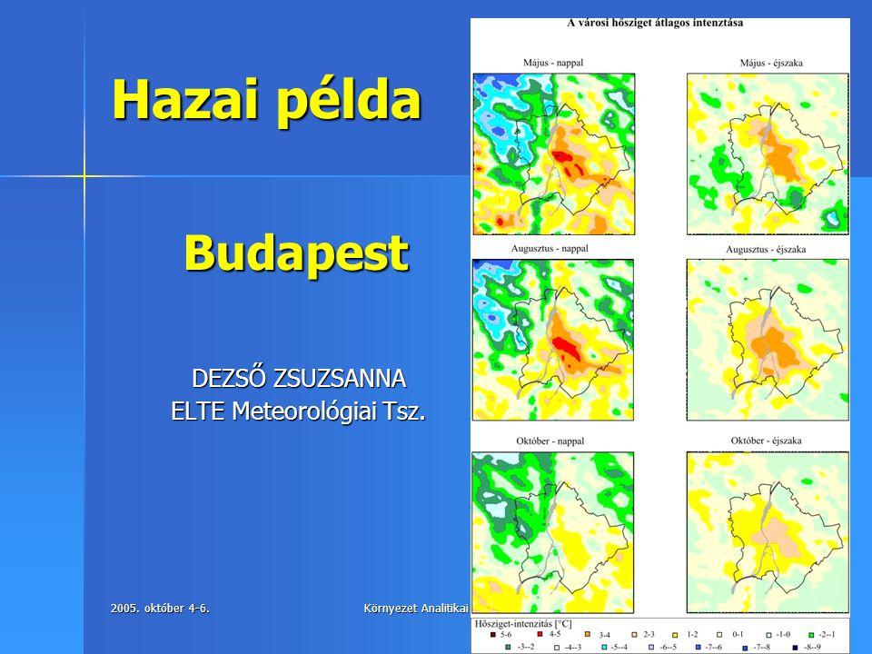 2005. október 4-6.Környezet Analitikai konferencia, Eger15 Hazai példa DEZSŐ ZSUZSANNA ELTE Meteorológiai Tsz. Budapest
