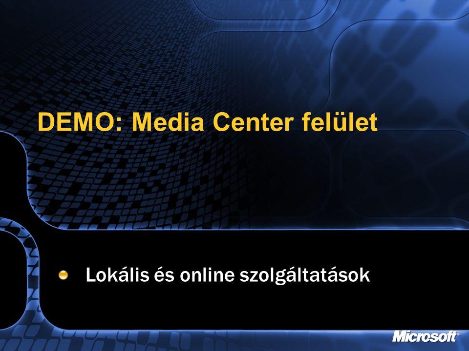 DEMO: Media Center felület Lokális és online szolgáltatások