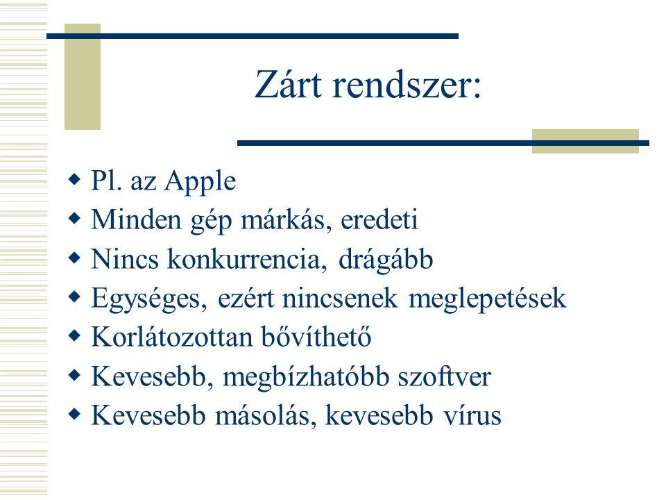 Nyílt rendszer:  Pl.