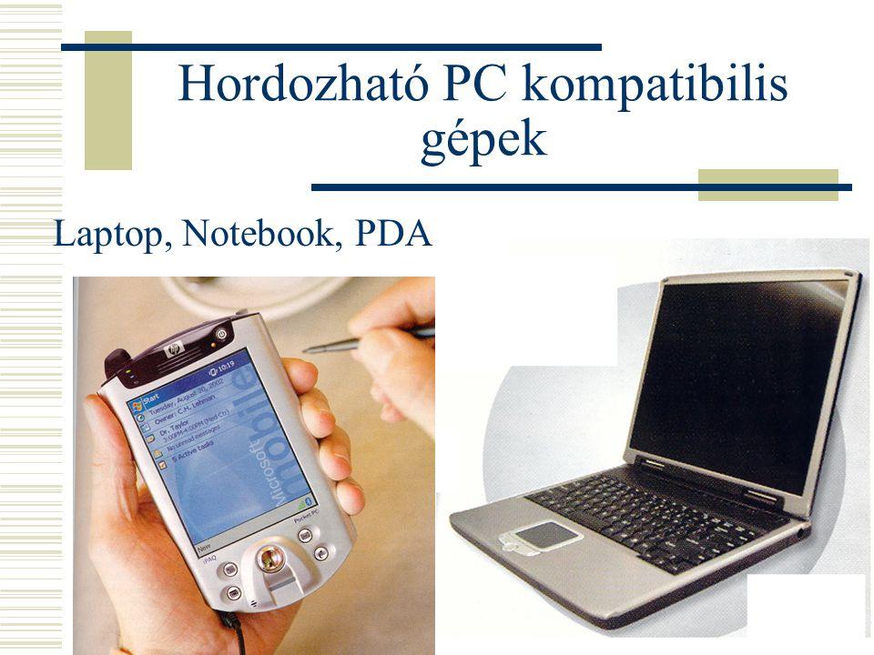 Hordozható PC kompatibilis gépek Laptop, Notebook, PDA