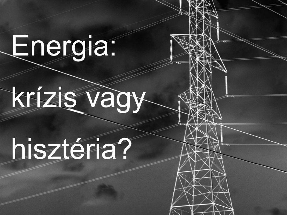 Energia: krízis vagy hisztéria
