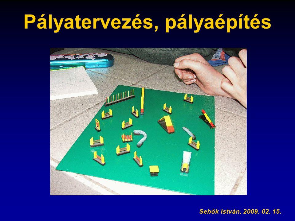 Pályatervezés, pályaépítés Sebők István, 2009. 02. 15.