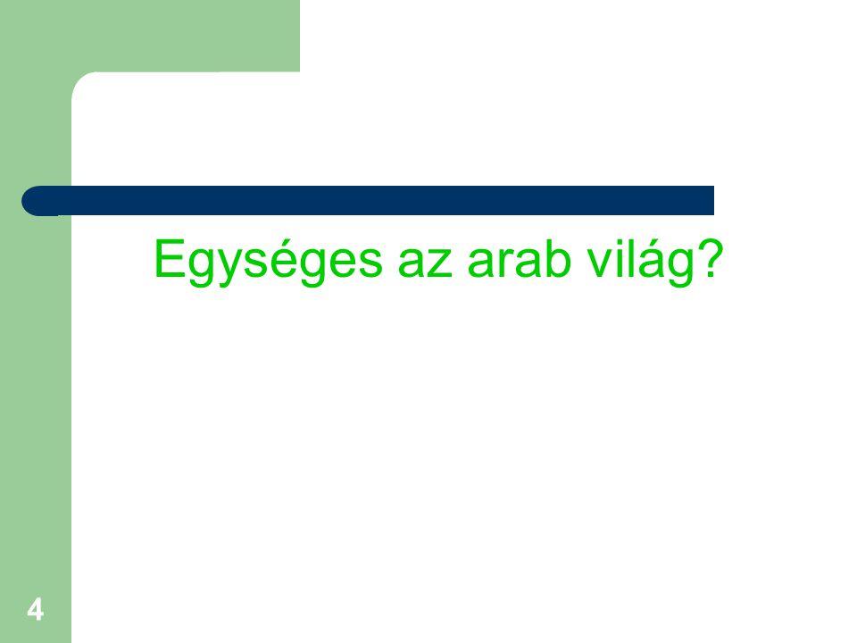 4 Egységes az arab világ?