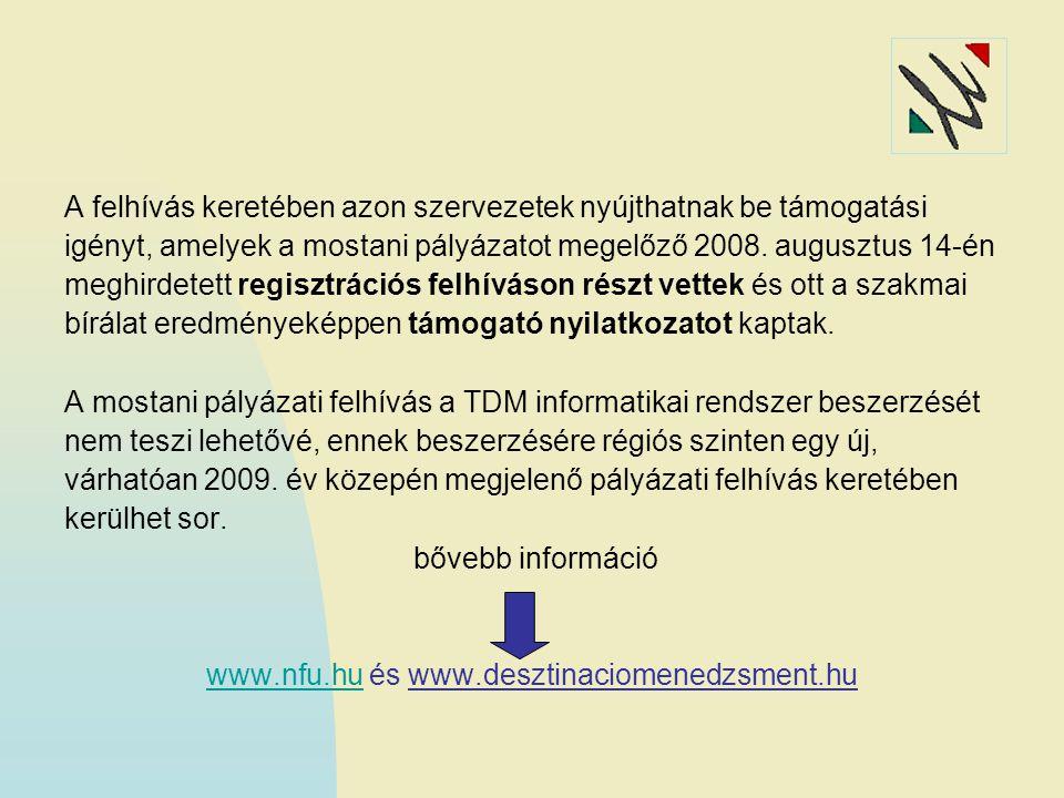 A felhívás keretében azon szervezetek nyújthatnak be támogatási igényt, amelyek a mostani pályázatot megelőző 2008.