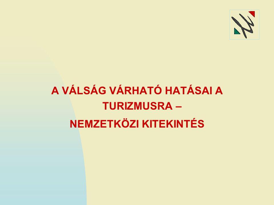 A VÁLSÁG VÁRHATÓ HATÁSAI A TURIZMUSRA – NEMZETKÖZI KITEKINTÉS